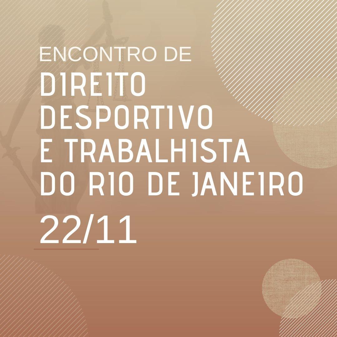 Encontro de Direito Desportivo e Trabalhista do Rio de Janeiro
