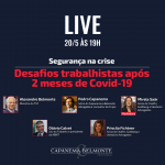 Segurança na crise – Desafios trabalhistas após 2 meses de Covid-19